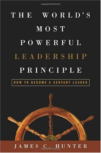 World's Most Powerful Leadership Principle How to Become a Servant Leader  2004 edition cover