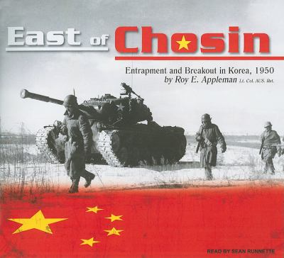 East of Chosin: Entrapment and Breakout in Korea, 1950, Library Edition  2010 9781400149346 Front Cover