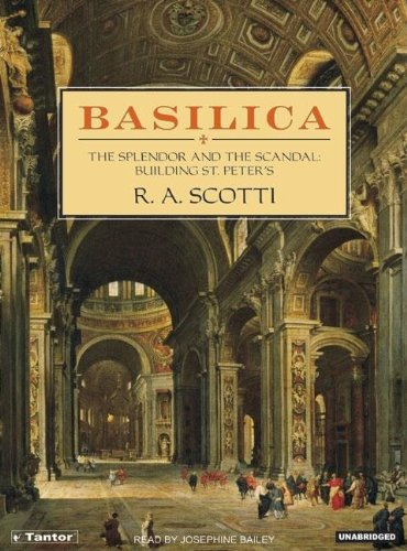 Basilica: The Splendor and the Scandal: Building St. Peter's  2006 9781400152346 Front Cover