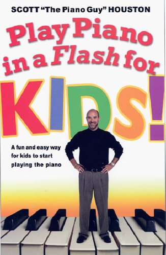 Play Piano in a Flash for Kids! A Fun and Easy Way for Kids to Start Playing the Piano N/A 9781401308346 Front Cover