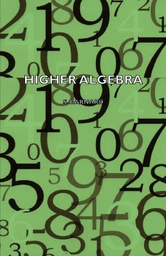 Higher Algebra:   2007 9781406767346 Front Cover