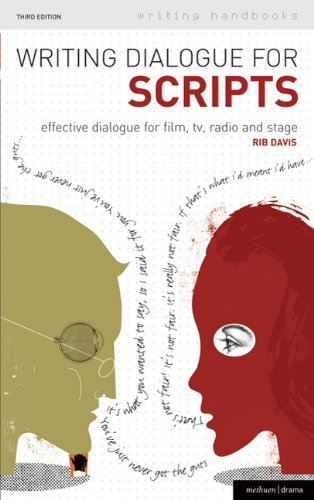 Writing Dialogue for Scripts Effective Dialogue for Film, TV, Radio and Stage 3rd 2008 edition cover