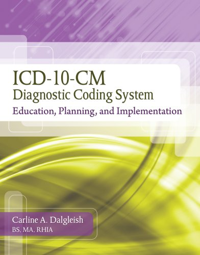 ICD-10-CM Diagnostic Coding System Education, Planning, and Implementation  2013 edition cover