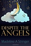 Despite the Angels  N/A 9781484031346 Front Cover