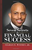 Seven Secrets to Financial Success A Practical Guide to Creating, Accumulating and Preserving Your Wealth N/A 9781492104346 Front Cover