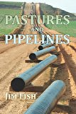 Pastures and Pipelines  N/A 9781492357346 Front Cover