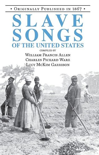 Slave Songs of the United States  Reprint 9781557094346 Front Cover
