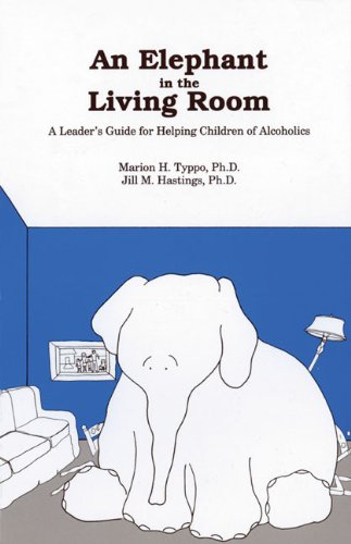 Elephant in the Living Room A Leader's Guide for Helping Children of Alcoholics  1984 (Student Manual, Study Guide, etc.) edition cover