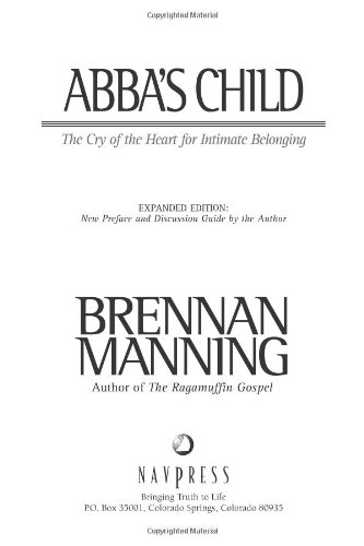 Abba's Child The Cry of the Heart for Intimate Belonging  2002 (Expurgated) edition cover
