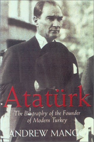 Atat�rk The Biography of the Founder of Modern Turkey  1999 edition cover