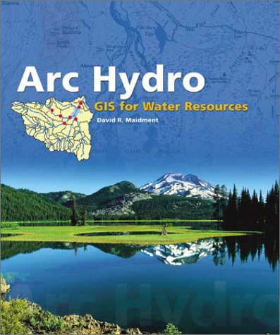 Arc Hydro GIS for Water Resources  2002 9781589480346 Front Cover