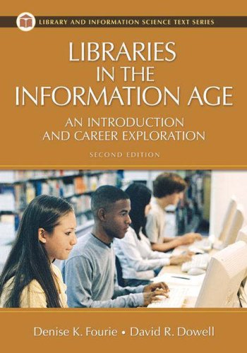 Libraries in the Information Age An Introduction and Career Exploration 2nd 2009 (Revised) edition cover