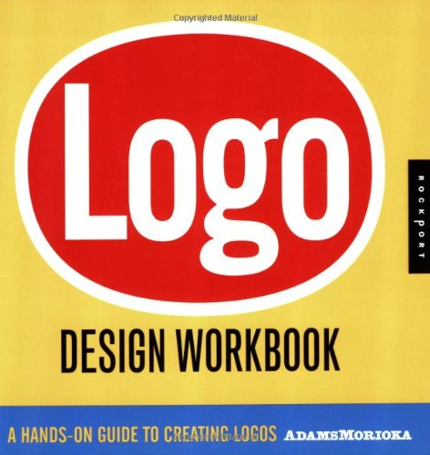 Logo Design A Hands-On Guide to Creating Logos  2006 (Workbook) edition cover