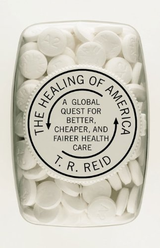 Healing of America A Global Quest for Better, Cheaper, and Fairer Health Care  2009 edition cover
