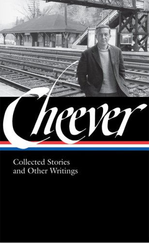 John Cheever Collected Stories and Other Writings N/A edition cover