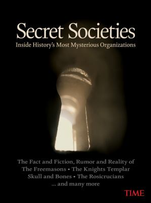 Secret Societies Inside History's Most Mysterious Organizations N/A edition cover