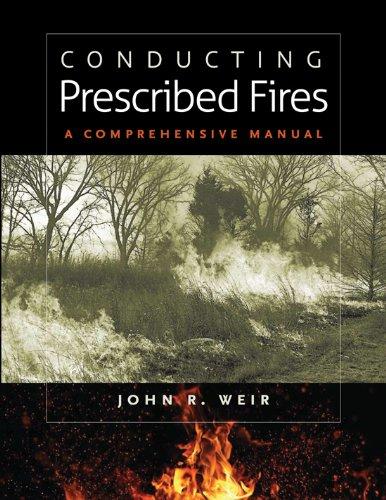 Conducting Prescribed Fires A Comprehensive Manual  2009 edition cover