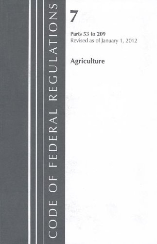 Code of Federal Regulations, Title 07: Parts 53-209 Department of Agriculture, Revised 1/12  2012 edition cover