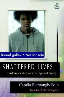 Shattered Lives Children Who Live with Courage and Dignity  2006 9781843104346 Front Cover