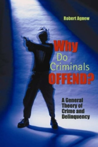 Why Do Criminals Offend? A General Theory of Crime and Delinquency  2004 edition cover