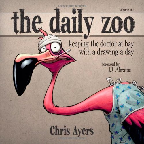 Daily Zoo Keeping the Doctor at Bay with a Drawing a Day N/A 9781933492346 Front Cover