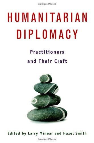 Humanitarian Diplomacy Practitioners and Their Craft  2006 (Annotated) edition cover
