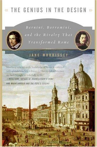 Genius in the Design Bernini, Borromini, and the Rivalry That Transformed Rome N/A 9780060525347 Front Cover