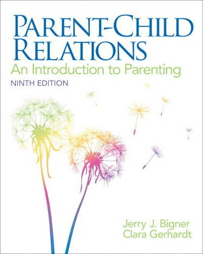 Parent-Child Relations An Introduction to Parenting 9th 2014 edition cover