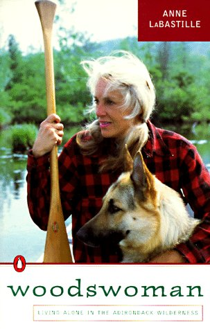 Woodswoman Young Ecologist Meets Challenge Living Alone Adirondack Wilderness N/A edition cover