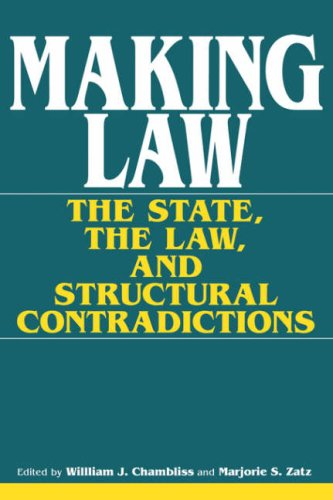 Making Law The State, the Law, and Structural Contradictions  1993 9780253208347 Front Cover