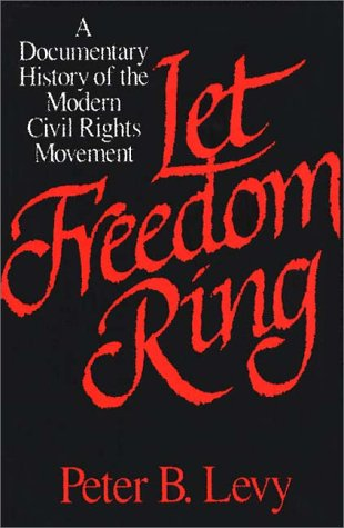 Let Freedom Ring A Documentary History of the Modern Civil Rights Movement N/A edition cover