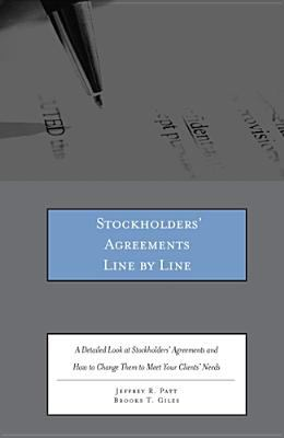 Stockholders' Agreements Line by Line A Detailed Look at Stockholders' Agreements and How to Change Them to Meet Your Clients' Needs N/A 9780314279347 Front Cover