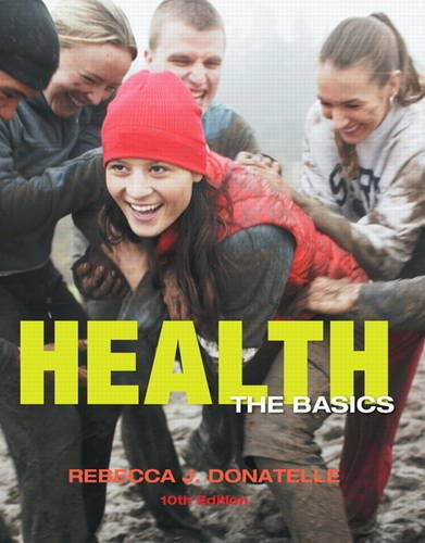 Health The Basics 10th 2013 (Revised) 9780321774347 Front Cover