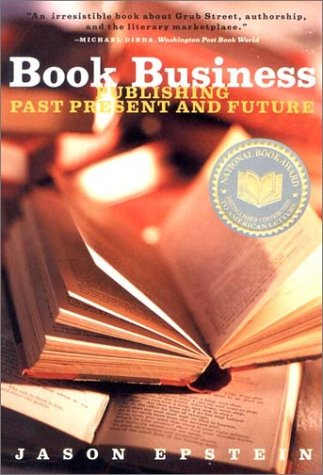 Book Business Publishing Past, Present, and Future  2002 (Reprint) 9780393322347 Front Cover