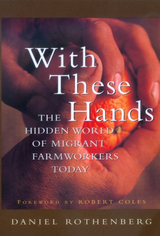 With These Hands The Hidden World of Migrant Farmworkers Today  2000 edition cover