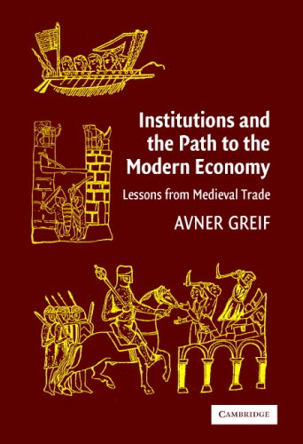 Institutions and the Path to the Modern Economy Lessons from Medieval Trade  2005 edition cover