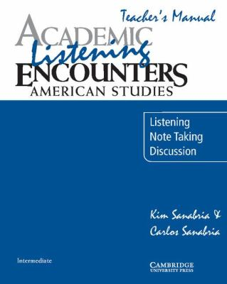 Academic Listening Encounters American Studies - Listening, Note Taking, and Discussion  2008 (Teachers Edition, Instructors Manual, etc.) 9780521684347 Front Cover