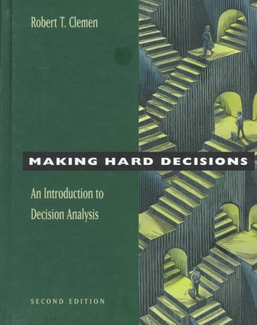 Making Hard Decisions An Introduction to Decision Analysis 2nd 1996 (Revised) edition cover