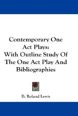 Contemporary One Act Plays With Outline Study of the One Act Play and Bibliographies N/A 9780548203347 Front Cover