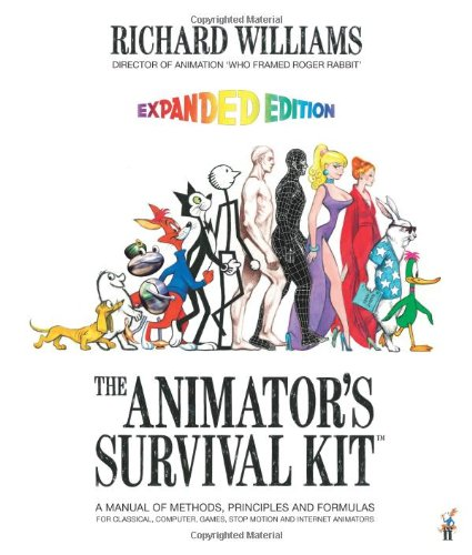 Animator's Survival Kit A Manual of Methods, Principles and Formulas for Classical, Computer, Games, Stop Motion and Internet Animators 2nd 2009 (Revised) edition cover