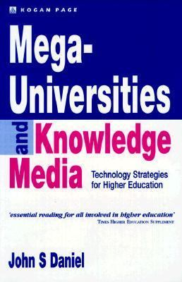 Mega-Universities and Knowledge Media   2013 9780749426347 Front Cover