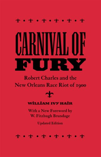 Carnival of Fury Robert Charles and the New Orleans Race Riot Of 1900  2008 edition cover