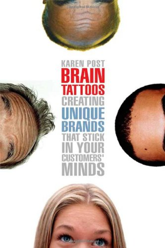 Brain Tattoos Creating Unique Brands that Stick in Your Customers' Minds  2004 edition cover