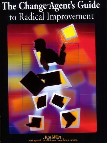 Change Agent's Guide to Radical Improvement 1st 2002 edition cover