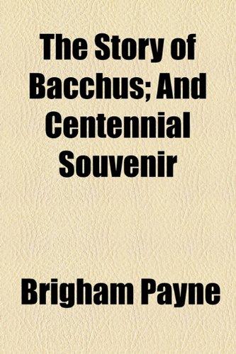 Story of Bacchus; and Centennial Souvenir  2010 edition cover