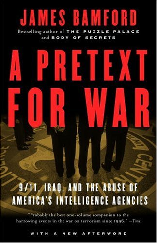Pretext for War 9/11, Iraq, and the Abuse of America's Intelligence Agencies  2005 9781400030347 Front Cover