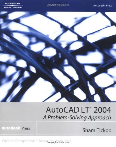 AutoCAD LT 2004 A Problem-Solving Approach  2004 9781401851347 Front Cover