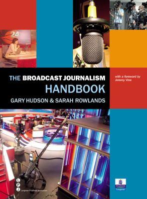 Broadcast Journalism Handbook   2007 9781405824347 Front Cover