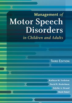 Management of Motor Speech Disorders in Children and Adults  3rd 2010 edition cover
