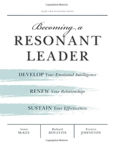 Becoming a Resonant Leader Develop Your Emotional Intelligence, Renew Your Relationships, Sustain Your Effectiveness  2008 edition cover